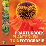Afbeelding van Praktijkboeken natuurfotografie: Praktijkboek planten en tuinfotografie Caroline Piek Hans Clauzing